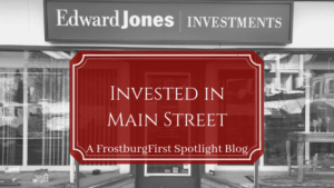 A FrostburgFirst Spotlight Blog: Edward Jones - Invested in Main Street