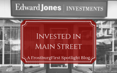A FrostburgFirst Spotlight Blog: Edward Jones – Invested in Main Street