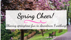Spring Cheer: Springtime Fun in Downtown Frostburg
