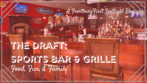 A FrostburgFirst Business Spotlight: The Draft Bar & Grille - Food, Fun, & Family