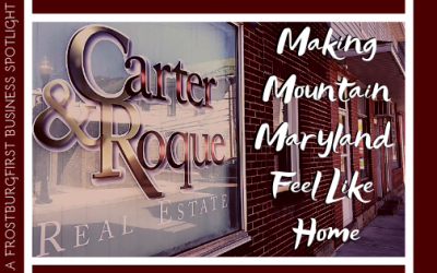 A FrostburgFirst Business Spotlight: Carter & Roque Real Estate-Making Mountain Maryland Feel Like Home