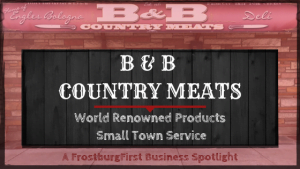 A FrostburgFirst Business Spotlight: B & B Country Meats: World-Renowned Products - Small Town Service