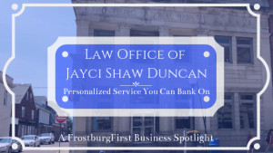 A FrostburgFirst Business Spotlight: The Law Office of Jayci Shaw Duncan - Personalized Service You Can Bank On