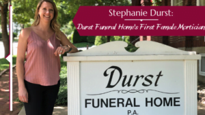 Stephanie Durst: Durst Funeral Home's First Female Mortician