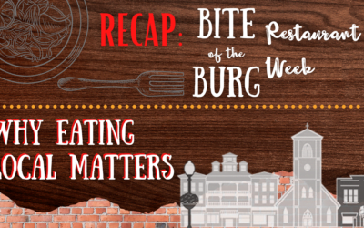 Recap: Bite of the Burg Restaurant Week – Why Eating Local Matters