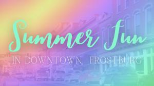 Summer Fun in  Downtown Frostburg